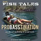 Buck Wear Fish Tales: Probasstination 2017 Wall Calendar: (n) the act of fishing to avoid work.