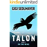 Talon, On the Wing: A Book about Adventure and Friendship