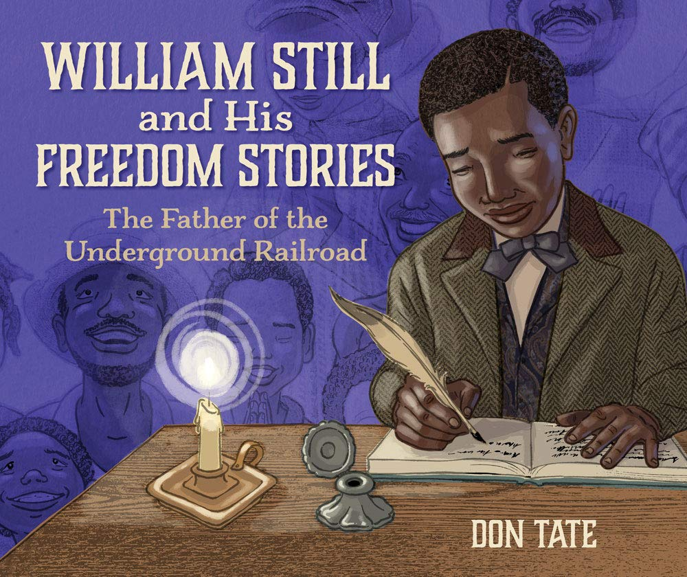 William Still and His Freedom Stories: The Father of the Underground  Railroad: Tate, Don, Tate, Don: 9781561459353: Amazon.com: Books
