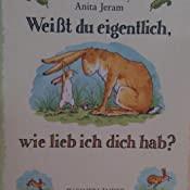 Weißt du eigentlich, wie lieb ich Dich hab?: Amazon.de