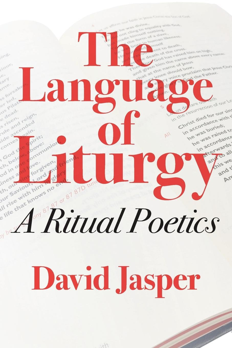 The Language of Liturgy: A Ritual Poetics by SCM Press