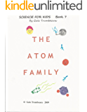 The Atom Family (Science for Kids Book 7)
