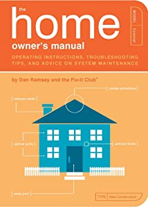 The Home Owner's Manual: Operating Instructions, Troubleshooting Tips, and Advice on System Maintenance
