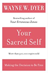 Your Sacred Self: Making the Decision to Be Free Kindle Edition