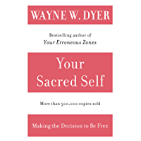 Your Sacred Self: Making the Decision to Be Free