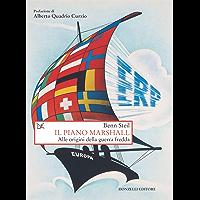 Il piano Marshall: Alle origini della guerra fredda