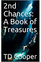 2nd Chances: A Book of Treasures Kindle Edition