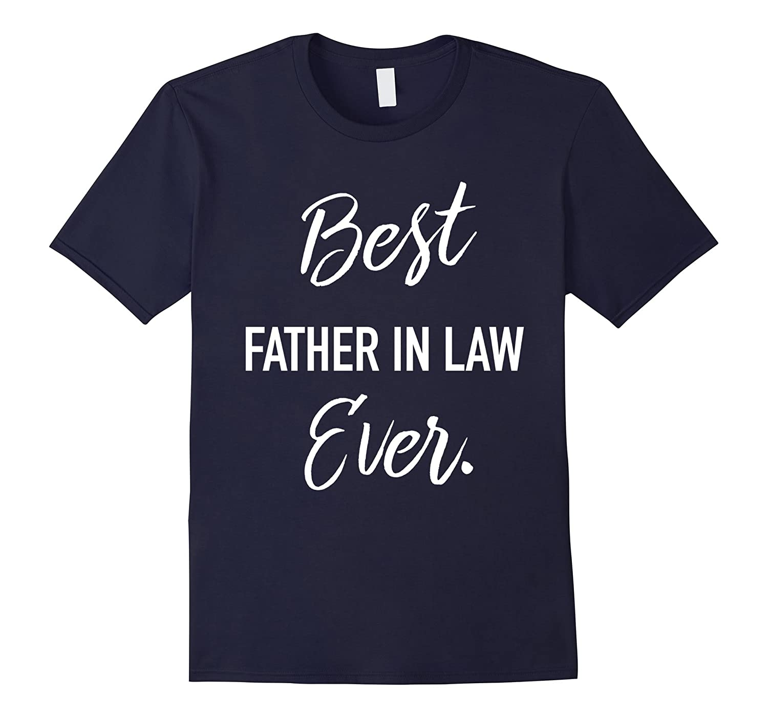 Mens Best Father In Law Ever - Funny Daddy T-Shirt-TH