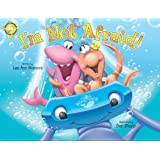 I'm Not Afraid! (Softcover): Adventures Of The Sea Kids