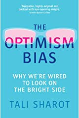 The Optimism Bias: Why we're wired to look on the bright side Kindle Edition