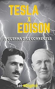 Tesla x Edison: A Guerra das Correntes