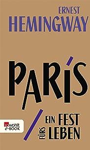 Paris, ein Fest fürs Leben: A Moveable Feast - Die Urfassung (German Edition)