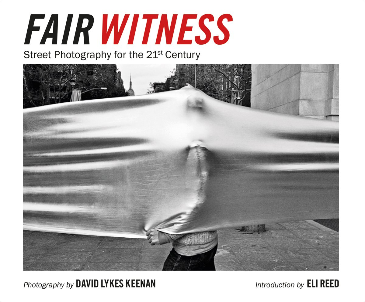 David lykes keenan fair witness street photography for the 21st century hardcover march 24 2015