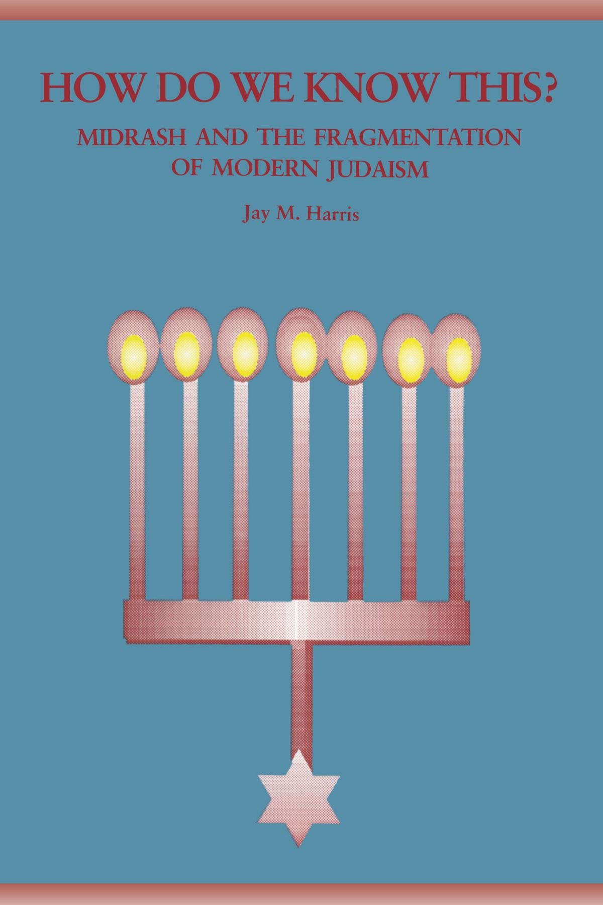 how-do-we-know-this-midrash-and-the-fragmentation-of-modern-judaism-suny-series-in-judaica