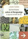 Quinze lliçons sobre el llenguatge (i algunes sortides de to) (Sèrie A)