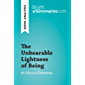 The Unbearable Lightness of Being by Milan Kundera (Book Analysis): Detailed Summary, Analysis and Reading Guide (BrightSummaries.com) (English Edition)