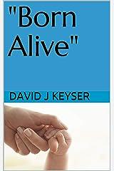 """Born Alive"" Kindle Edition"