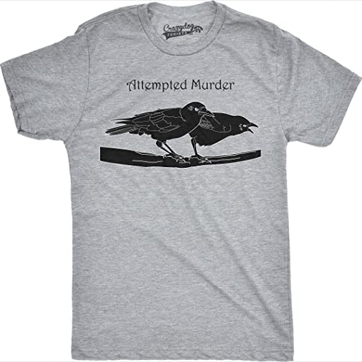 2c770c708 Attempted Murder T Shirt Funny Crow Flock Bird Pun Novelty Graphic Tee  (Heather Grey)