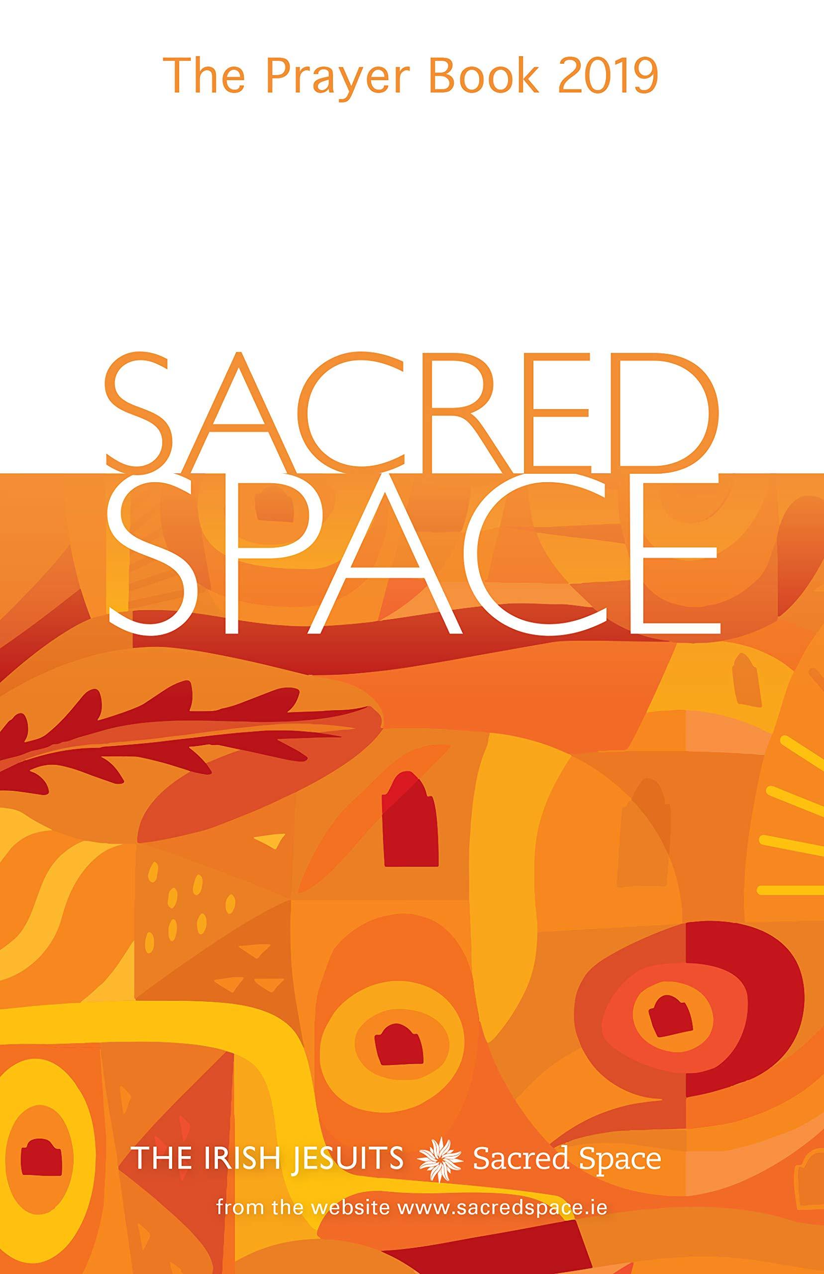Sacred Space: The Prayer Book 2019: The Irish Jesuits: 9780829447026:  Amazon.com: Books
