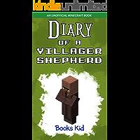 Diary of a Villager Shepherd: An Unofficial Minecraft Book