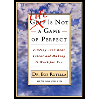 Life is Not a Game of Perfect: Finding Your Real Talent and Making It Work for You (English Edition)