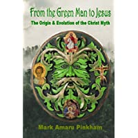 From the Green Man to Jesus: The Origin