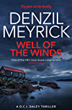 Well of the Winds: A DCI Daley Thriller (Book 5) - The past can be deadly