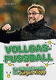 Vollgasfußball: Die Fußballphilosophie des Jürgen Klopp (German Edition)