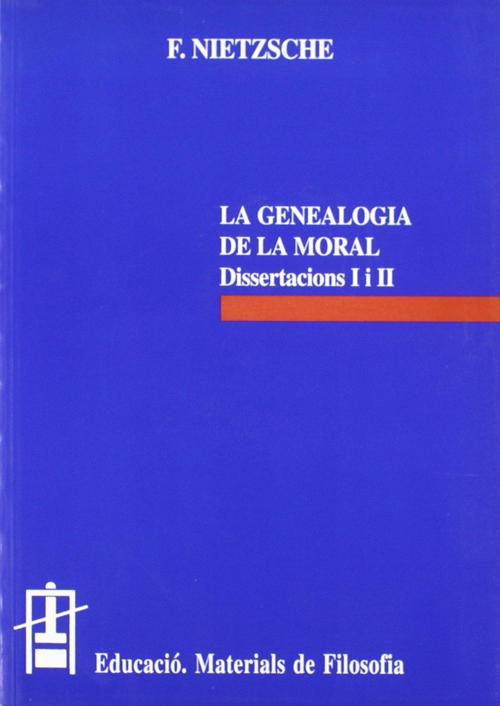 La genealogia de la moral (Dissertacions I i II) (Spanish) Paperback