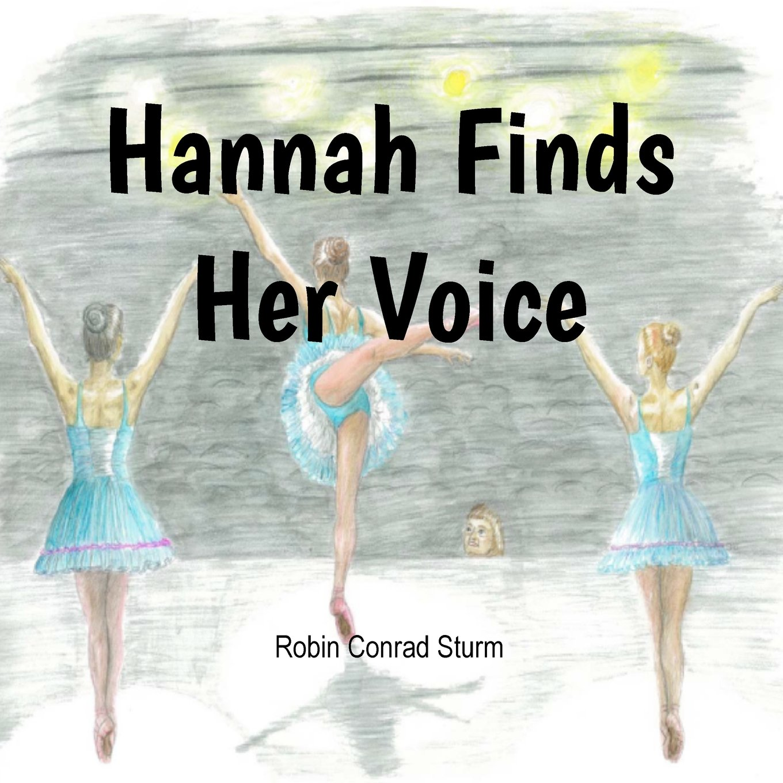 Hannah Finds Her Voice: Robin Conrad Sturm: 9781935355182 ...