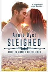 Sleighed: A Friends-to-Lovers, Small Town Romance (Severton Search and Rescue Book 1) Kindle Edition