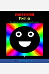 Pick-A-Picture - Feelings: An Interactive Learning Adventure (Pick-A-Picture Adventures Book 3) Kindle Edition