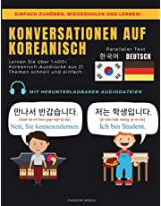 KONVERSATIONEN AUF KOREANISCH: Lernen Sie über 1.400+ Koreanisch-Ausdrücke aus 21 Themen Schnell und Einfach