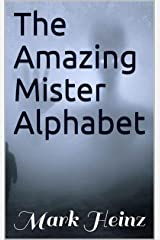 The Amazing Mister Alphabet Kindle Edition