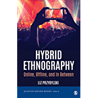 Hybrid Ethnography: Online, Offline, and In Between (Qualitative Research Methods Book 58) book cover