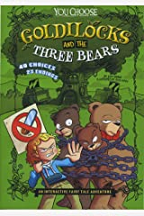 Goldilocks and the Three Bears: An Interactive Fairy Tale Adventure (You Choose: Fractured Fairy Tales) Paperback