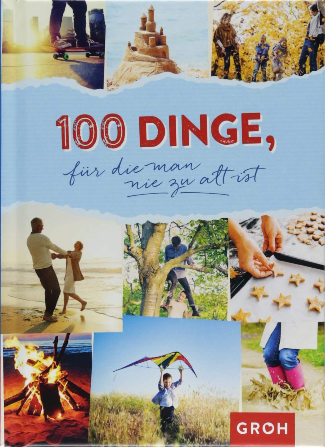 100 Dinge, für die man nie zu alt ist Gebundenes Buch – 6. August 2018 Groh Redaktionsteam Groh Verlag 3848520869 Geschenkband