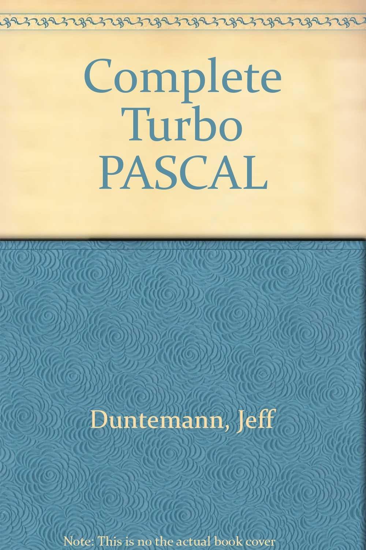 Complete Turbo PASCAL: Amazon.es: Jeff Duntemann: Libros en idiomas extranjeros
