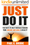 Just Do It: Ten Ways to Help Increase Making Your Dreams and Goals a Reality (Paul G. Brodie Seminar Series Book 4) (English Edition)