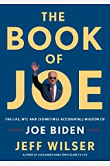 The Book of Joe: The Life, Wit, and (Sometimes Accidental) Wisdom of Joe Biden Kindle Edition