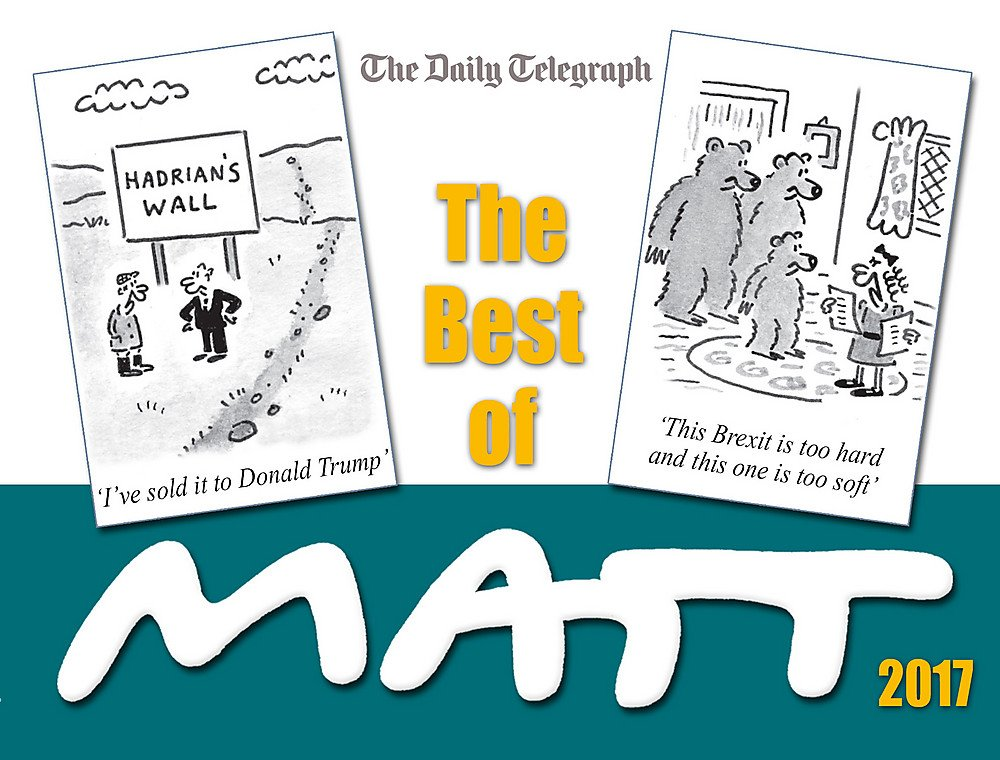 The Best Of Matt 2017 Our World Today Brilliantly Funny