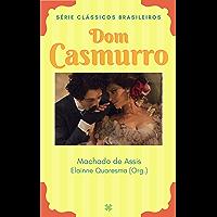 Dom Casmurro: A História de Amor entre Bentinho e Capitu (Clássicos Brasileiros)