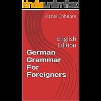 German Grammar For Foreigners: English Edition (German Edition)