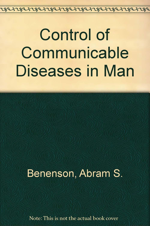 Control of Communicable Diseases in Man: Abram S. Benenson, American Public  Health Association: Amazon.com: Books