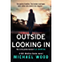 Outside Looking In: A darkly compelling crime novel with a shocking twist (DCI Matilda Darke, Book 2)