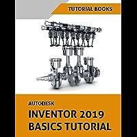 Autodesk Inventor 2019 Basics Tutorial (English Edition)