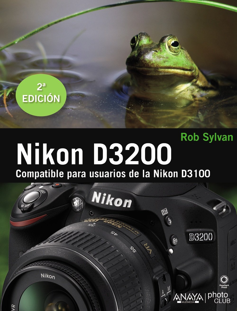 Nikon D3200 (Photoclub): Amazon.es: Rob Sylvan: Libros