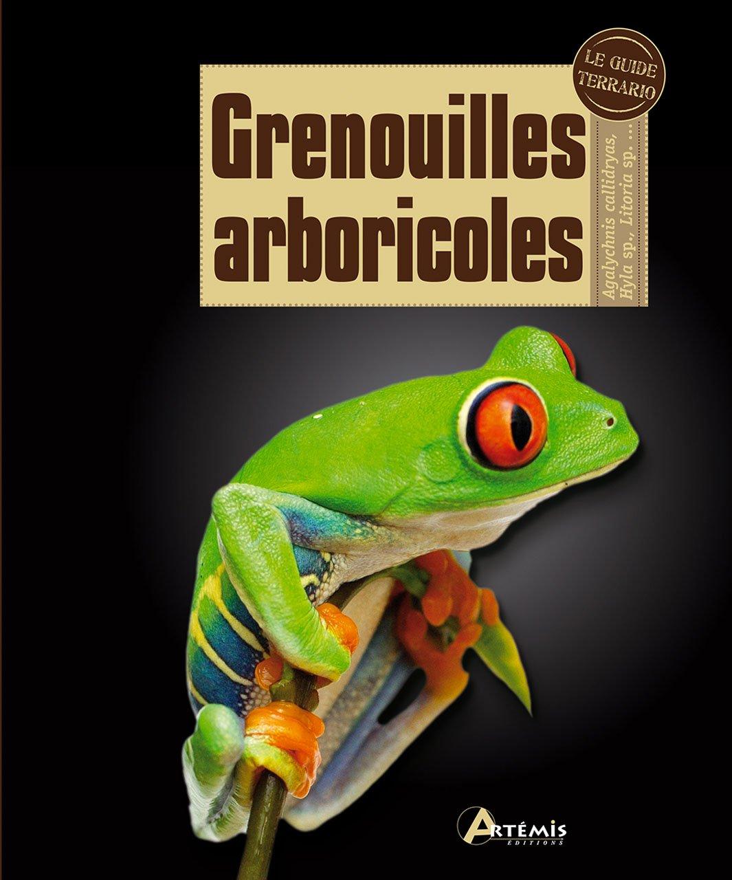 GRENOUILLES ARBORICOLES Broché – 31 mai 2013 Devin Edmonds Artemis 2816003957 Livres de référence