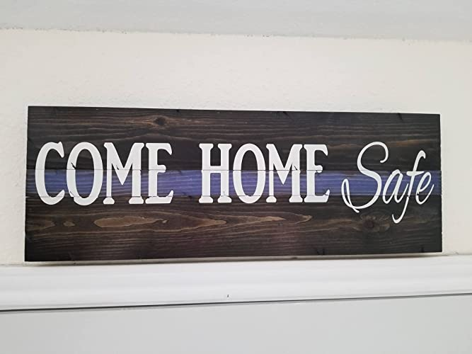 Come Home Safe Door Sign (Thin Blue Line) & Amazon.com: Come Home Safe Door Sign (Thin Blue Line): Handmade