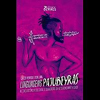 Linguagens Pajubeyras: Re(ex)sistência cultural e subversão da heteronormatividade